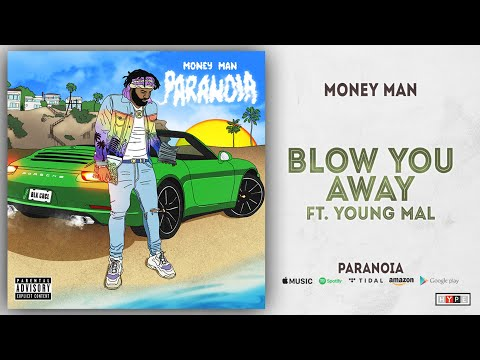 "Money Man – ""Blow You Away"" Ft. Young Mal"