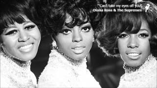 Diana Ross & The Supremes - Can't take my eyes off you