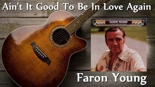 Faron Young - Ain't It Good To Be In Love Again