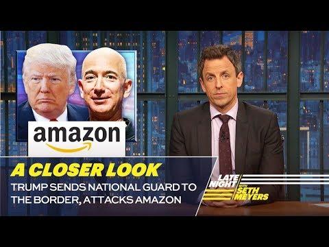 Trump Sends National Guard to the Border, Attacks Amazon: A Closer Look