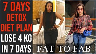 7 Days Detox Diet Plan For Weight Loss | How To Lose Weight Fast 4 Kg In 7 Days | Fat To Fab Suman