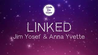Linked By Jim Yosef & Anna Yvette (Lyric Video | No Copyright)