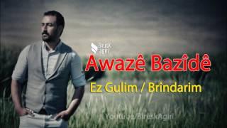 Awaze Bazide - Ez Gulim /  Brindarim / Muhteşem Bir Eser!