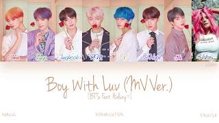 [HAN ROM ENG] BTS (방탄소년단) - Boy With Luv (작은 것들을 위한 시) (Feat. Halsey) (Mv Ver.) (Color Coded Lyrics)