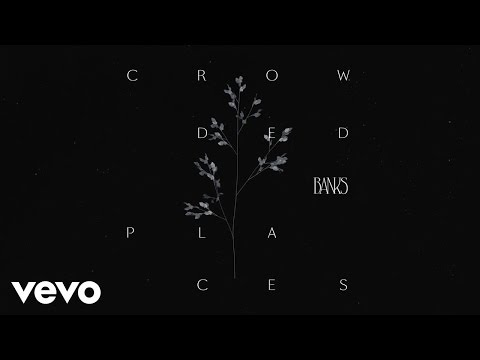 Crowded Places (Song) by Banks