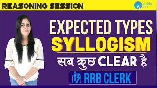 RRB Clerk |Expected Types of Syllogism | सारे Questions Clear | Akanksha Ma'am | 10 A.M.