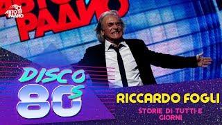 Riccardo Fogli - Storie Di Tutti e Giorni (Дискотека 80-х 2011)