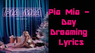 Pia Mia - Day Dreaming Lyrics