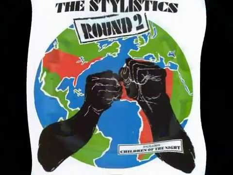 The Stylistics - Children Of The Night