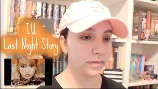 "IU ""Last Night Story"" |MV Reaction |"