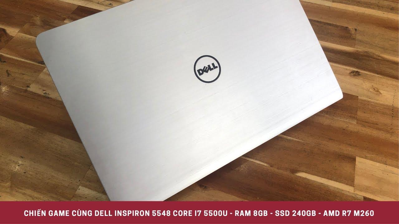Chiến Game cùng Dell Inspiron 5548 Core i7 5500U - Ram 8GB - SSD 240GB - AMD R7 M260
