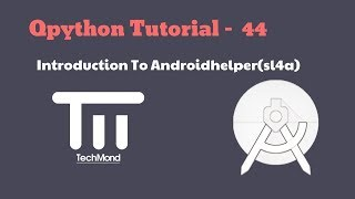 Qpython tutorial - 44 Introduction To  Androidhelper