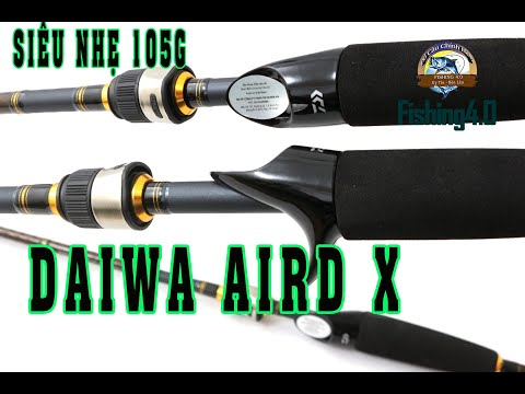 Cần Câu Lure Daiwa Aird X  - 1m98 - 2m1 - 2m4 - máy đứng máy ngang - Daiwa Việt Nam