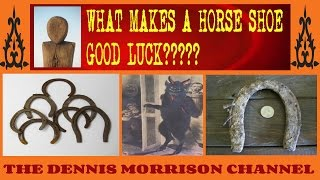 WHAT MAKES A HORSE SHOE GOOD LUCK?  THE TRUTH BEHIND THE SUPERSTITION