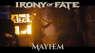 Irony Of Fate – Mayhem