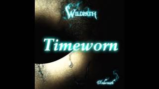 Wildpath - Timeworn   LYRICS