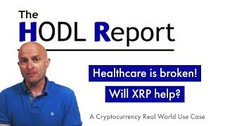 Cryptocurrency Real World Use Case |  Healthcare on the Blockchain | XRP BTC LTC XLM ETH