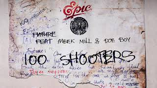 Future   100 Shooters Audio Ft  Meek Mill, Doe Boy
