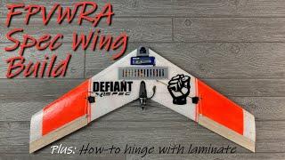 FPVWRA Spec Wing Build • Defiant Wings Spec Wing
