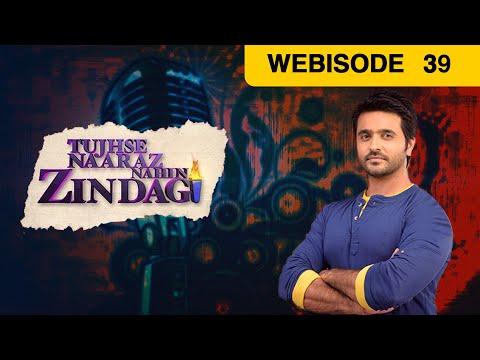 Tujhse Naaraz Nahin Zindagi - Episode 39 - July 18