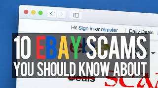 10 EBay SCAMS You Should Know About!