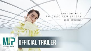 #CCYLD #CoChacYeuLaDay #SonTungMTP #MTP #MTPEntertainment Official Music Video: 20:00 |  05/07/2020  ▶ More information about Sơn Tùng M-TP:  https://www.facebook.com/MTP.Fan https://www.instagram.com/sontungmtp https://www.youtube.com/sontungmtp  https://twitter.com/sontungmtp777 @Spotify: https://spoti.fi/2HPWs20 @Itunes: https://apple.co/2rlSl3w  ▶ More about M-TP ENTERTAINMENT https://www.facebook.com/mtptown https://mtpentertainment.com  https://twitter.com/mtpent_official https://www.instagram.com/mtpent_official  ▶ CLICK TO SUBSCRIBE:  http://popsww.com/sontungmtp #sontungmtp #sontung #mtp #mtpentertainment