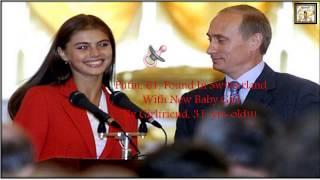 Putin Found In Switzerland Love Child By Girlfriend 31-Yrs-Old | Married