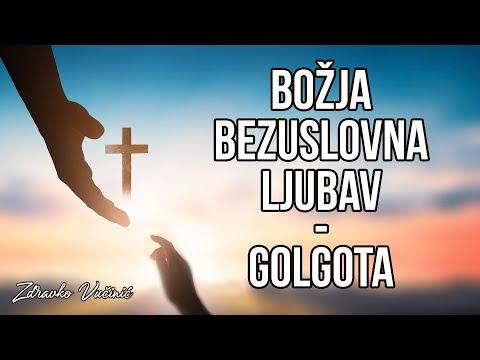 Zdravko Vučinić: Božja bezuslovna ljubav – Golgota (2)