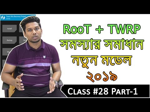 Class #28 Part-1 Root And TWRP Installation Advanced Guide-2019