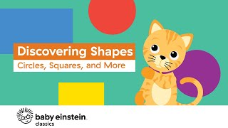 Learning Shapes For Toddlers | Discovering Shapes: Circle, Squares, And More | Baby Einstein