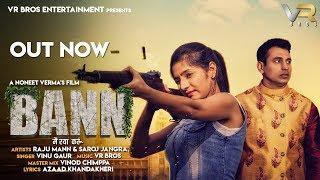 Bann-Me-Raya-Karun-New-Haryanvi-Song-2018--Vinu-Gaur--Sudeep-Singh--Monika-Chauhan Video,Mp3 Free Download