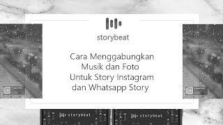 Cara Menggabungkan Lagu dan Foto untuk Story Instagram dan Whatsapp Status dengan Storybeat