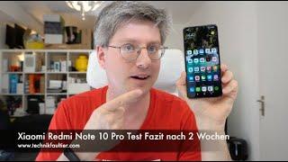 Xiaomi Redmi Note 10 Pro Test Fazit nach 2 Wochen