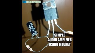 make diy audio amplifier using mosfet and capacitor - Video