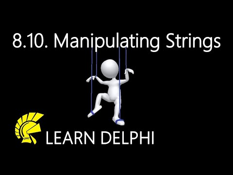 Delphi Programming Tutorial – Unit 8.10 – Manipulating Strings In Delphi