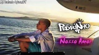 MC Pedrinho - Nosso Amor (Video Clipe Oficial 2016)(Lyric Video) Studio THG