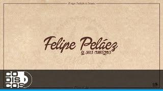 La Magia En Tus Ojos, Felipe Peláez   Ft. Peter Manjarrés & Sergio Luis