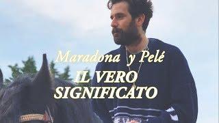 Thegiornalisti   Maradona Y Pelé | VERO SIGNIFICATO TESTO