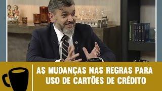 NOVA REGRA DOS CARTÕES DE CRÉDITO