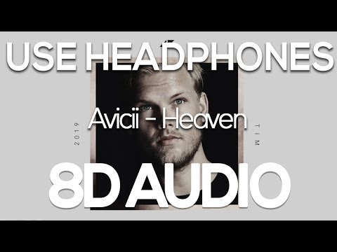 Avicii - Heaven (8D AUDIO)