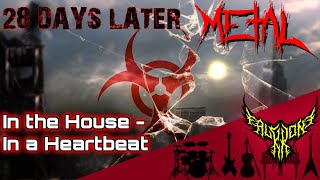 28 Days Later - In the House - In a Heartbeat 【Intense Symphonic Metal Cover】