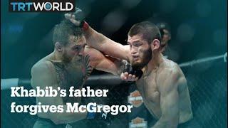 Khabib's father forgives McGregor