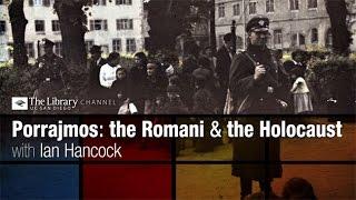 Porrajmos: The Romani and the Holocaust with Ian Hancock -  Holocaust Living History
