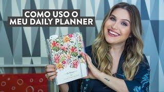 Como Eu Uso O Meu Daily Planner - Por Lu Ferreira - Chata De Galocha
