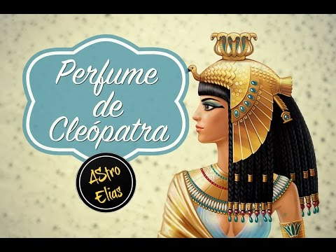 Perfume de Cleópatra