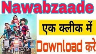 How to download Nawabzaade movie    Nawabzaade full movie download in hd    Nawabzaade movie