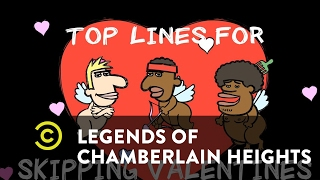 Legends of Chamberlain Heights – Top Lines for Skipping Valentine