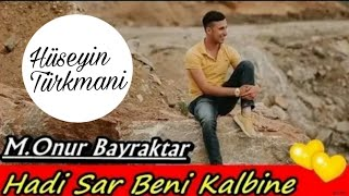 Onur Bayraktar - Hadi Sar Beni Kalbine [Official Video] ᴴᴰ