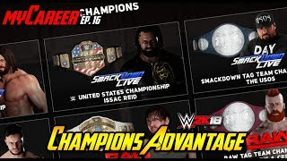 WWE 2K18 MyCareer Ep 16 - Champions Advantage!! + Possible Wrestlemania CASH IN!!!