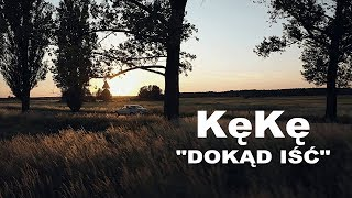 Kadr z teledysku Dokąd iść tekst piosenki KęKę